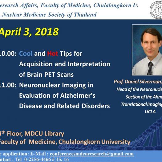 ฝ่ายวิจัย คณะแพทยศาสตร์ จุฬาลงกรณ์มหาวิทยาลัย ร่วมกับสมาคมเวชศาสตร์นิวเคลียร์แห่งประเทศไทย จัดการบรรยายพิเศษ โดย Prof.Daniel Silverman, M.D., Ph.D. ,